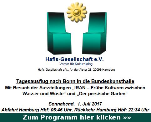 Ehrenamt pflegt Dialoge der Kulturen: Hafis Gesellschaft e.V. Programm Tagesausflug Bundeskunsthalle Bonn mit Besuch der Ausstellungen IRAN – Frühe Kulturen zwischen Wasser und Wüste und Der persische Garten